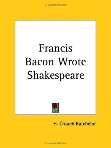 Download Francis Bacon Wrote Shakespeare