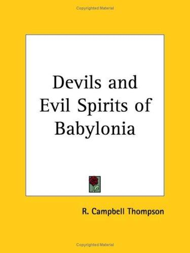 Download Devils and Evil Spirits of Babylonia