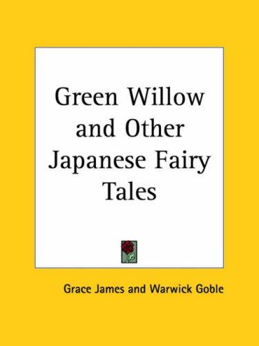 Download Green Willow and Other Japanese Fairy Tales