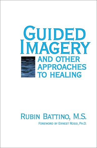Download Guided Imagery and Other Approaches to Healing