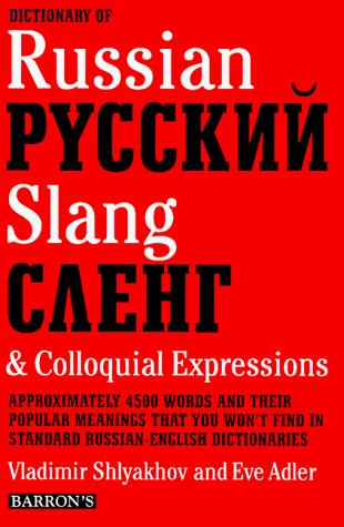 Download Dictionary of Russian slang & colloquial expressions