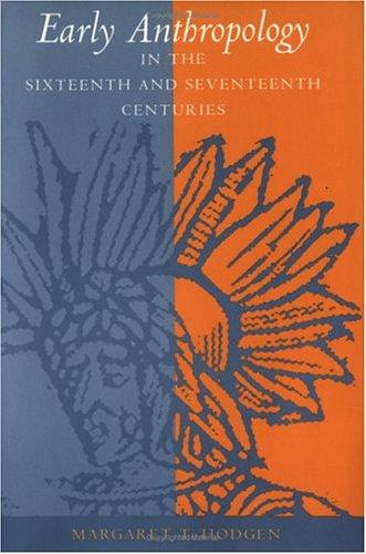 Download Early Anthropology in the Sixteenth and Seventeenth Centuries