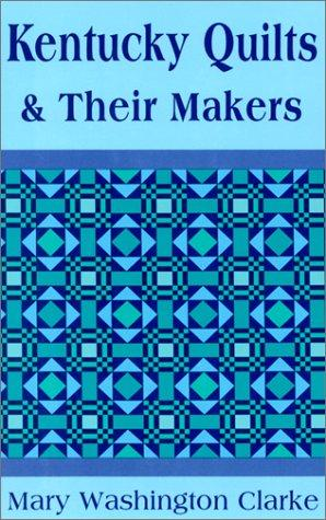Download Kentucky Quilts & Their Makers