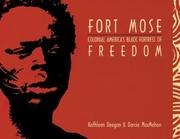 Fort Mose: Colonial America's Black Fortress Of Freedom PDF Download