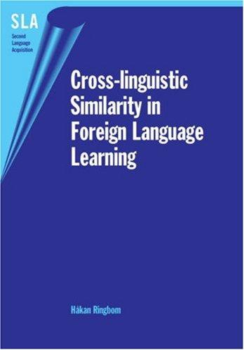 Download Cross-linguistic Similarity in Foreign Language Learning (Second Language Acquisition)