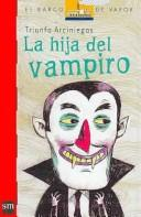 La Hija Del Vampiro/ The Vampire's Daughter by Triunfo Arciniegas