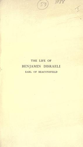 Download The life of Benjamin Disraeli, Earl of Beaconsfield.