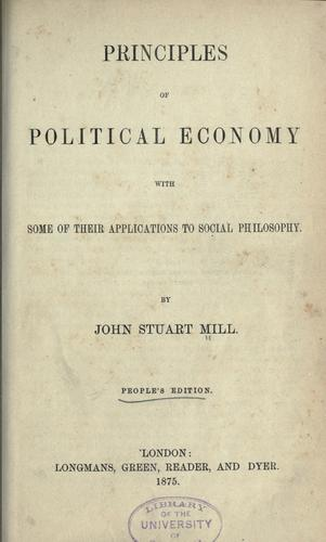 Download Principles of political economy with some of their applications to social philosophy.