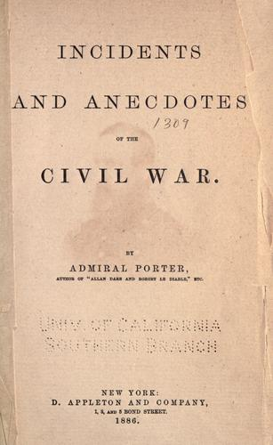 Incidents and anecdotes of the Civil War.