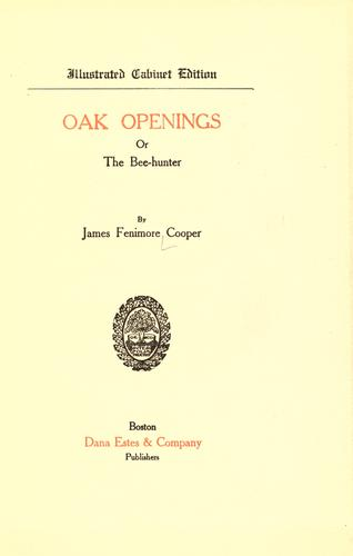 Download Oak openings, or, The bee-hunter
