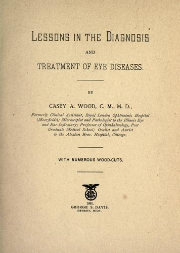 Lessons in the diagnosis and treatment of eye diseases