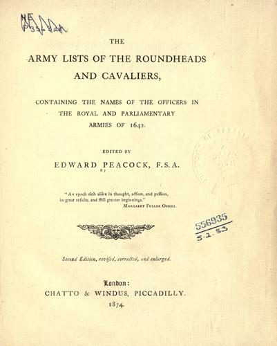 The army lists of the Roundheads and Cavaliers, containing the names of the officers in the royal and parliamentary armies of 1642.