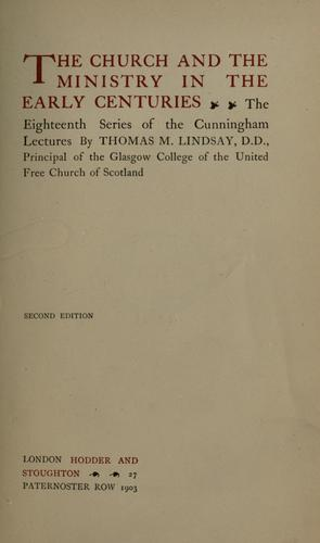 The church and the ministry in the early centuries.