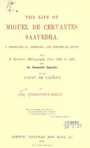 The life of Miguel de Cervantes Saavedra.