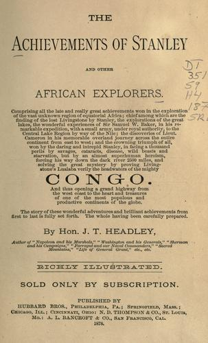 The achievements of Stanley and other African explorers.