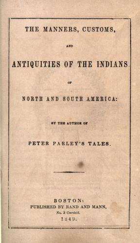 Manners, customs, and antiquities of the Indians of North and South America