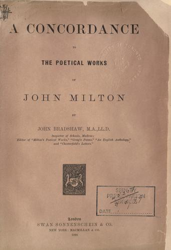 A concordance to the poetical works of John Milton.