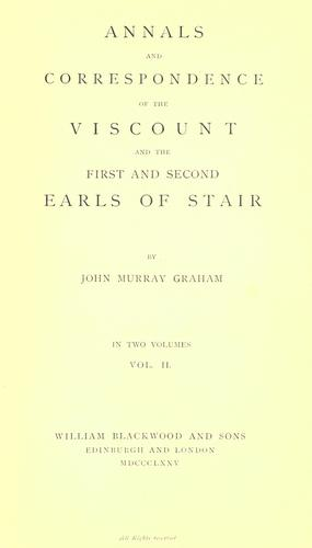 Download Annals and correspondence of the viscount and the first and second earls of Stair