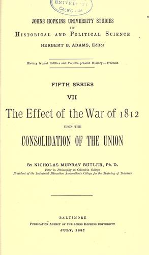 The effect of the War of 1812 upon the consolidation of the Union