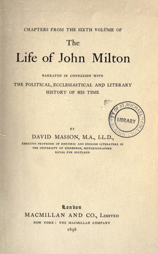 Chapters from the Sixth Volume of The Life of John Milton