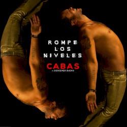 Cabas ft Descemer Bueno - Rompe Los Niveles     2017