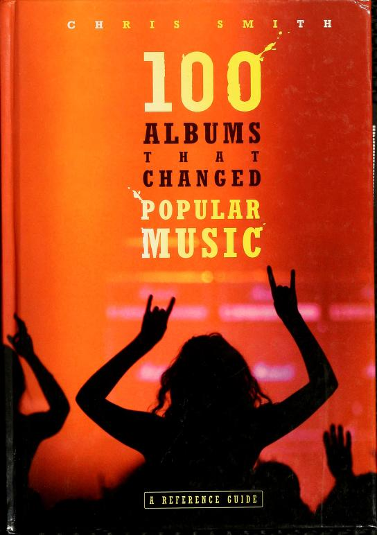 100 albums that changed popular music by Chris Smith