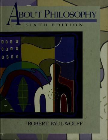 Cover of: About philosophy | Robert Paul Wolff
