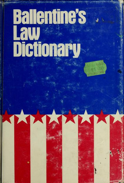 Ballentine's law dictionary, with pronunciations. by James A. Ballentine