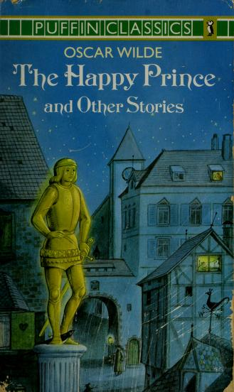 The Happy Prince and Other Stories (Puffin Classics) by Oscar Wilde