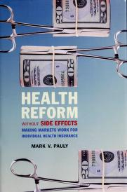 Cover of: Health reform without side effects | Mark V. Pauly