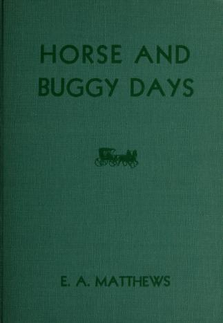 Horse and buggy days by Edwards A. Matthews