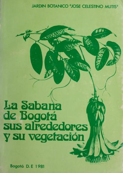 La Sabana de Bogotá, sus alrededores y su vegetación by Ernesto Guhl