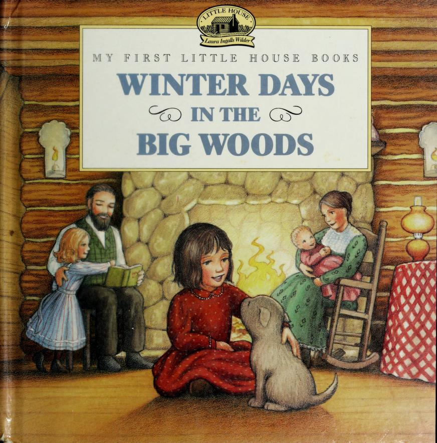 Winter days in the Big Woods (My first little house books) by Wilder, Laura Ingalls