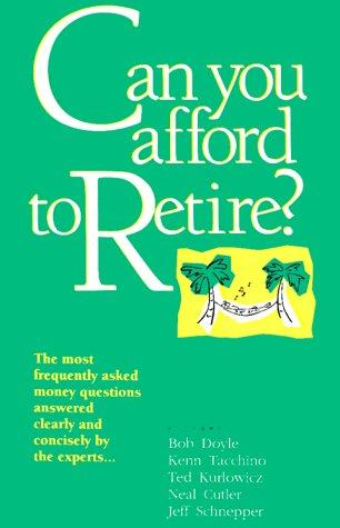 Can You Afford to Retire? by Bob Doyle