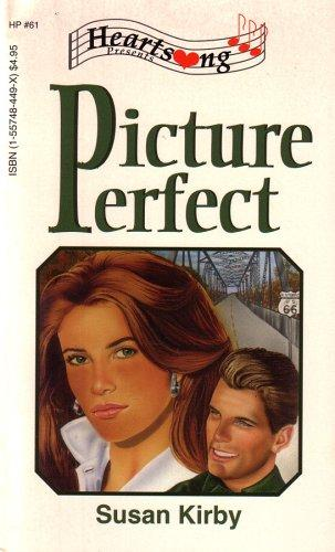 Picture Perfect (Heartsong Presents #61) by Susan Kirby