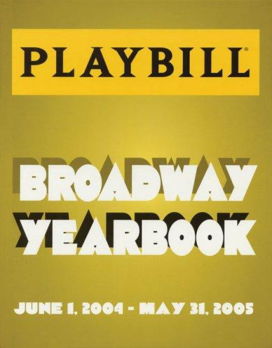The Playbill Broadway Yearbook by Robert Viagas