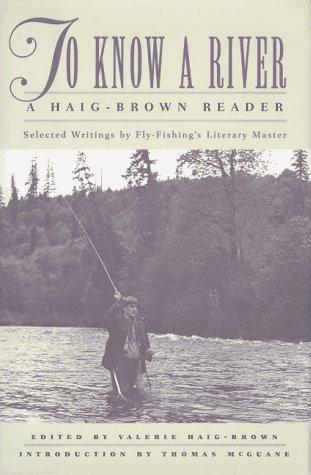 To know a river by Roderick Langmere Haig-Brown