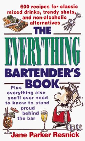 The everything bartender's book by Jane Parker Resnick