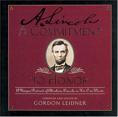 A commitment to honor by Abraham Lincoln