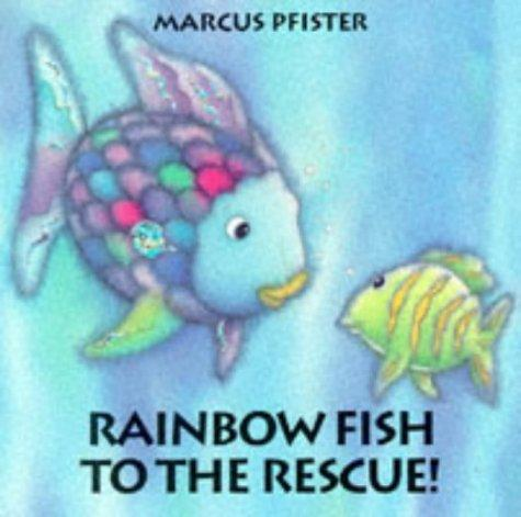 Rainbow Fish to the rescue by Marcus Pfister, J. Alison James