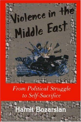 Violence In The Middle East by Hamit Bozarslan