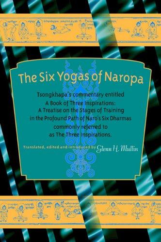 The Six Yogas of Naropa by Glenn H. Mullin