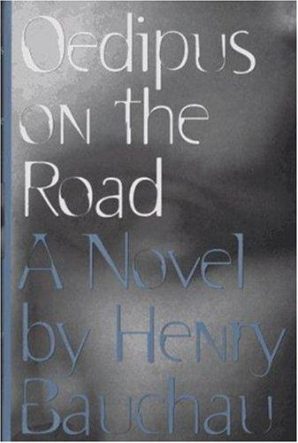 Oedipus on the road by Henry Bauchau