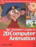 The animator's guide to 2d computer animation by Hedley Griffin