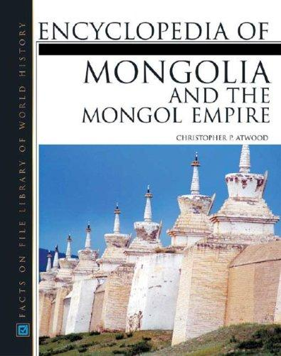 Encyclopedia of Mongolian and the Mongol Empire by Christopher P. Atwood
