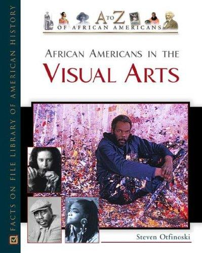 African Americans in the visual arts by Steven Otfinoski