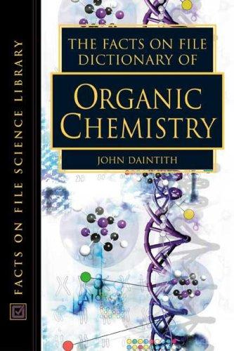The Facts on File Dictionary of Organic Chemistry (Facts on File Science Dictionary) by John Daintith