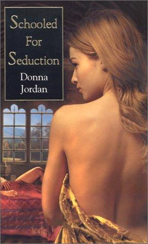 Schooled For Seduction by Donna Jordan