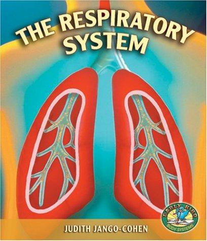 The Respiratory System (Early Bird Body Systems) by Judith Jango-Cohen