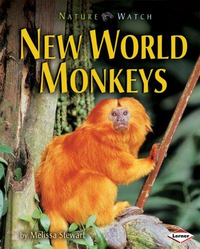 New World Monkeys (Nature Watch) by Melissa Stewart